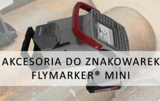 Akcesoria dodatkowe dla FlyMarker mini